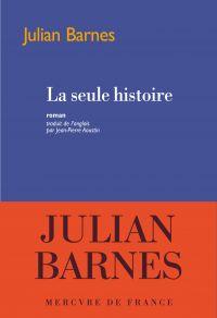 La seule histoire | Barnes, Julian. Auteur