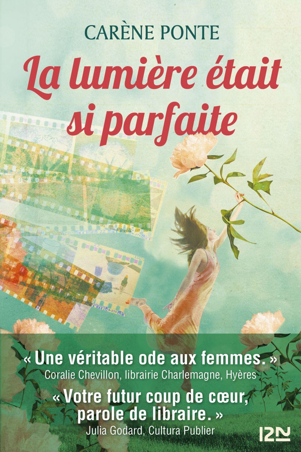 La lumière était si parfaite: Le nouveau roman feel-good à découvrir   PONTE, Carène. Auteur