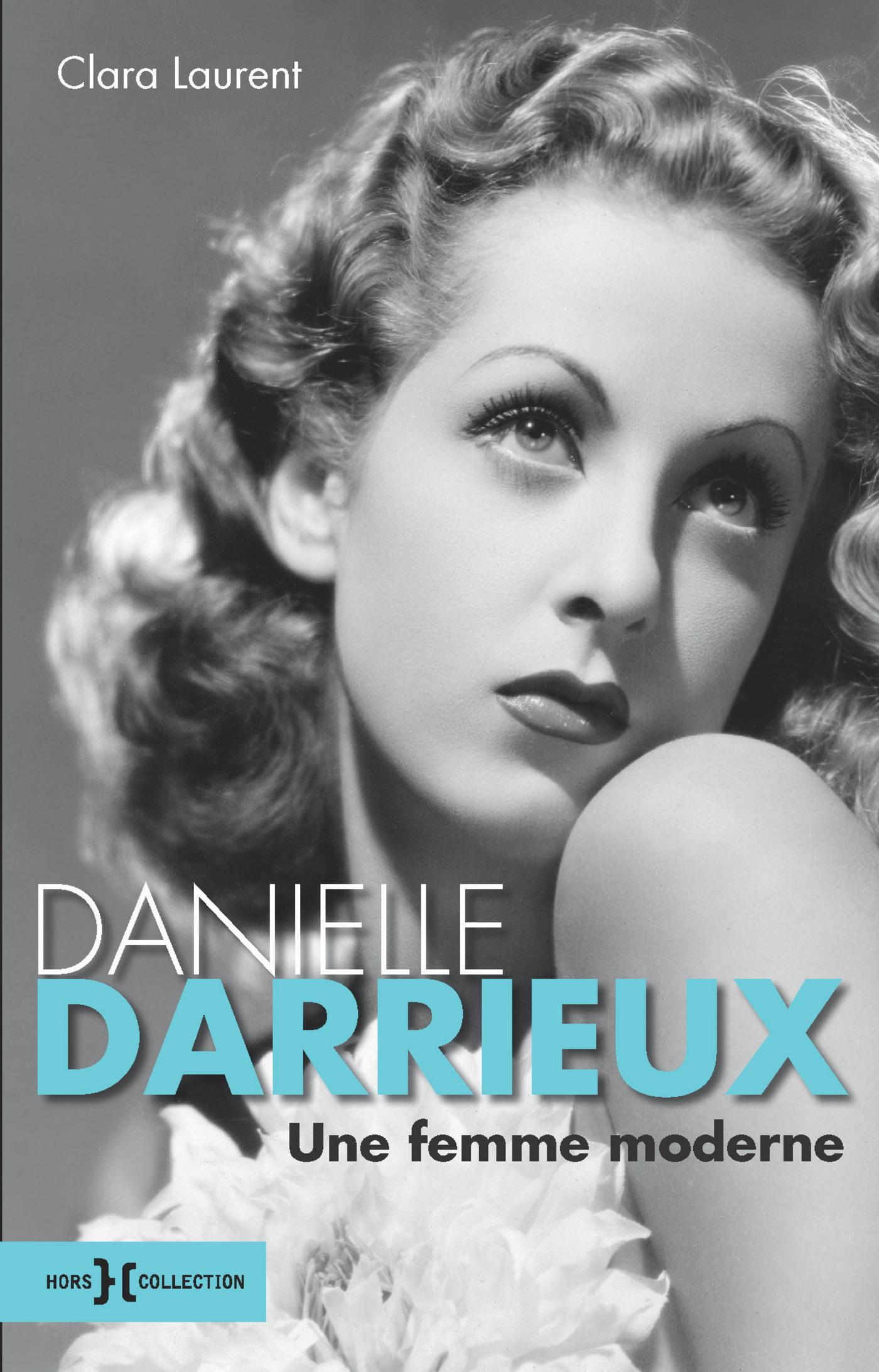 Danielle Darrieux, une femme moderne | LAURENT, Clara