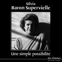 Une simple possibilité | Baron Supervielle, Silvia (1934-....). Auteur