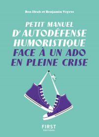 Petit manuel d'autodéfense humoristique face à un ado en pleine crise