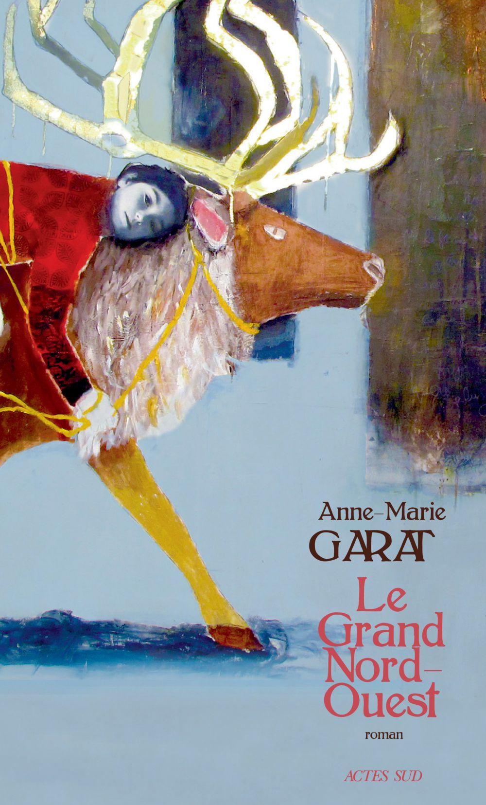 Le Grand Nord-Ouest | Garat, Anne-Marie. Auteur