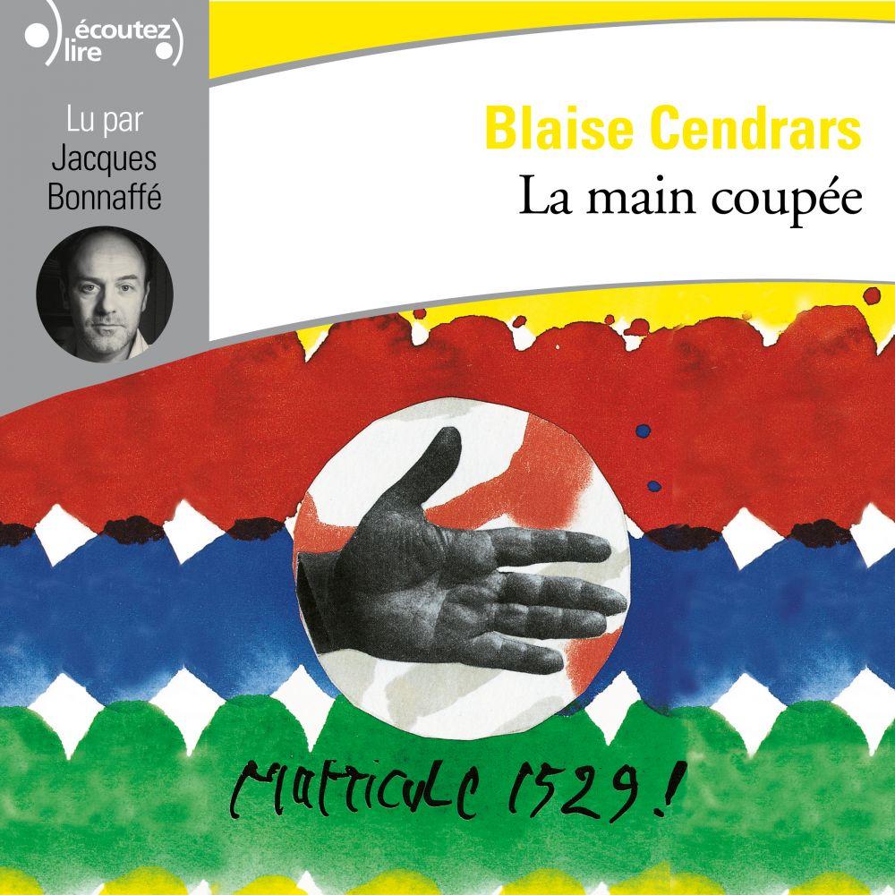 La main coupée | Cendrars, Blaise. Auteur
