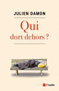 Qui dort dehors ? | Damon, Julien (1971-....). Auteur