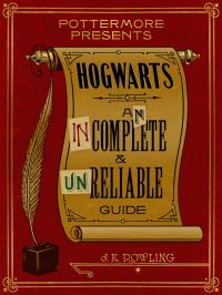 Hogwarts: An Incomplete and...