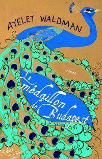 Le Médaillon de Budapest | Waldman, Ayelet (1964-....). Auteur
