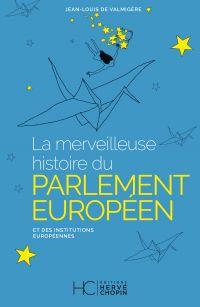 Image de couverture (La merveilleuse histoire du Parlement Européen - Et des institutions Européennes)