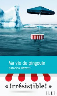 Ma vie de pingouin | Mazetti, Katarina. Auteur