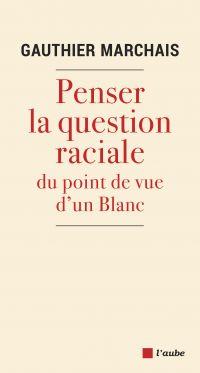 Penser la question raciale ...