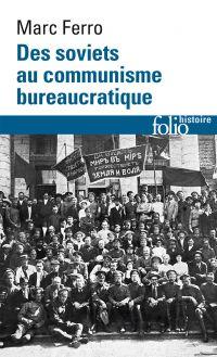Des soviets au communisme bureaucratique. Les mécanismes d'une subversion