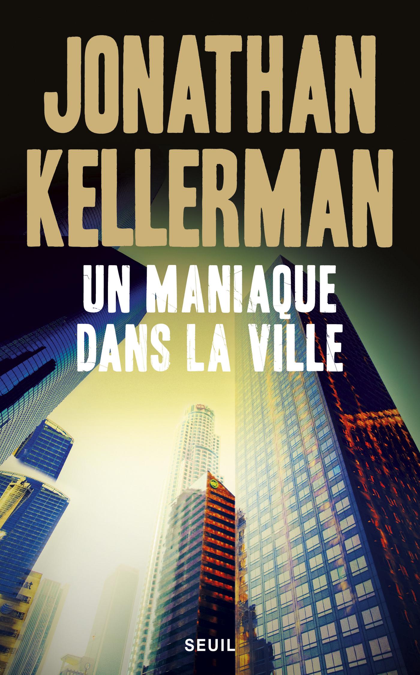 Un maniaque dans la ville | Kellerman, Jonathan