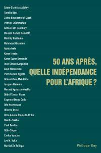 50 ans après, quelle indépendance pour l'Afrique ?
