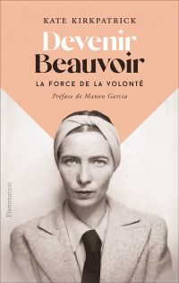 Devenir Beauvoir | Kirkpatrick, Kate. Auteur