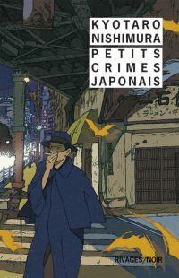 Petits crimes japonais | Nishimura, Kyotaro. Auteur