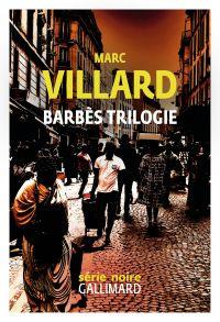Barbès trilogie | Villard, Marc. Auteur