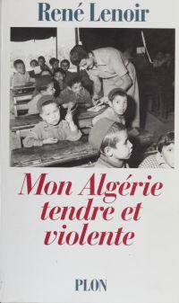 Mon Algérie tendre et violente