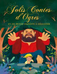 Jolis contes d'ogres et de petits enfants à déguster