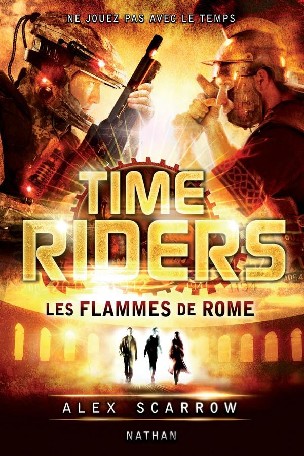 Time Riders - Tome 5 | Scarrow, Alex (1966-....). Auteur