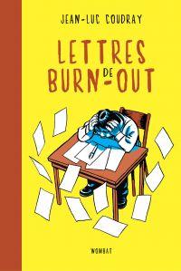 Lettres de burn-out | Coudray, Jean-Luc (1960-....). Auteur