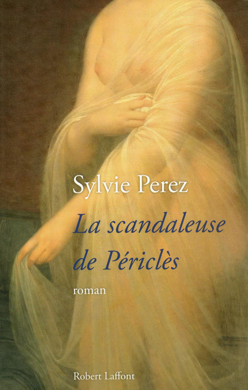 La scandaleuse de Périclès | PEREZ, Sylvie
