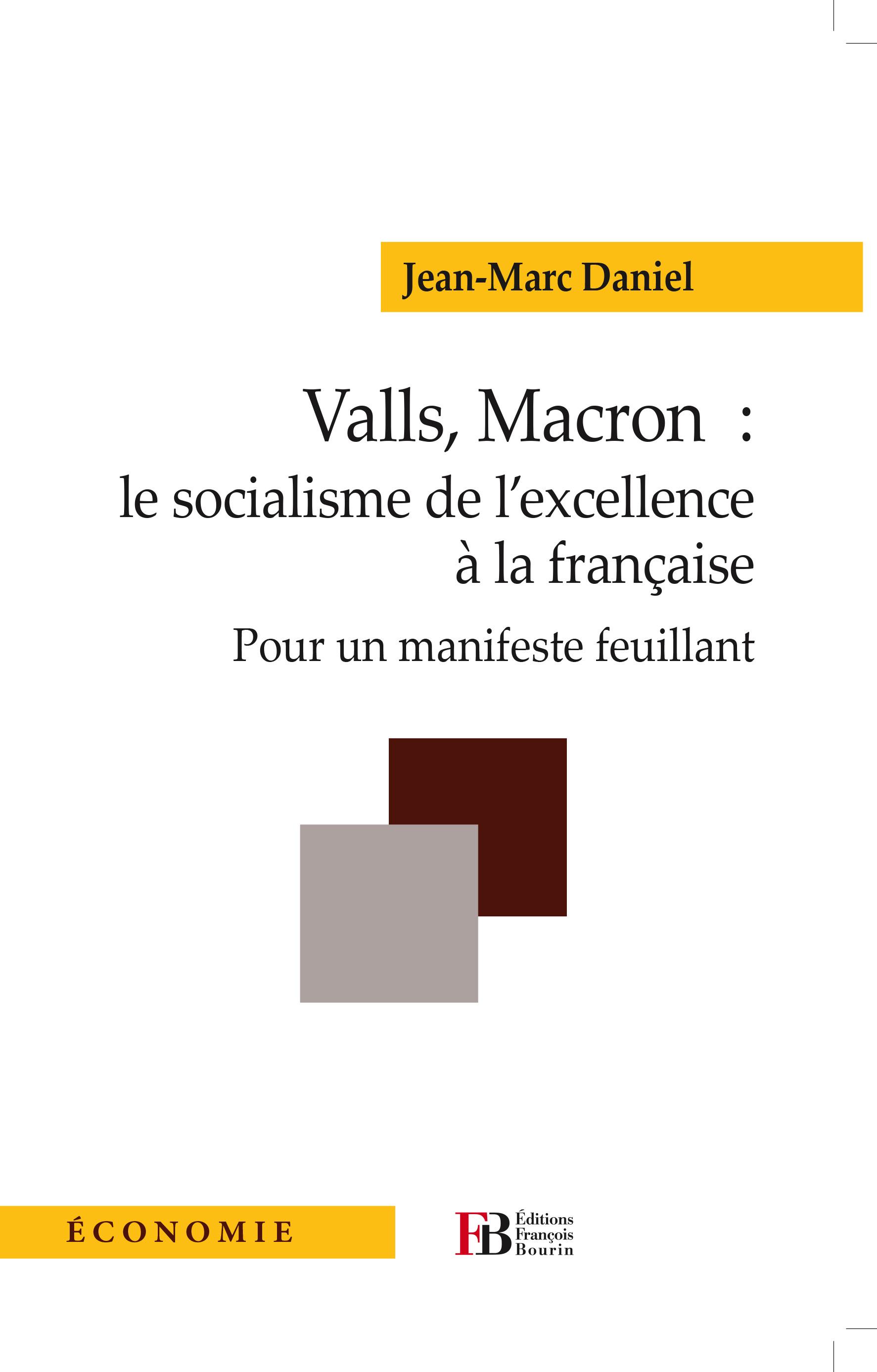 Valls, Macron: le socialisme de l'excellence à la française, Pour un manifeste feuillant
