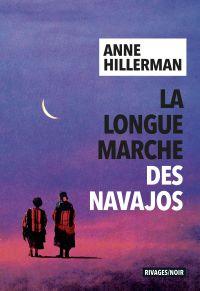 La Longue Marche des Navajos | Hillerman, Anne. Auteur