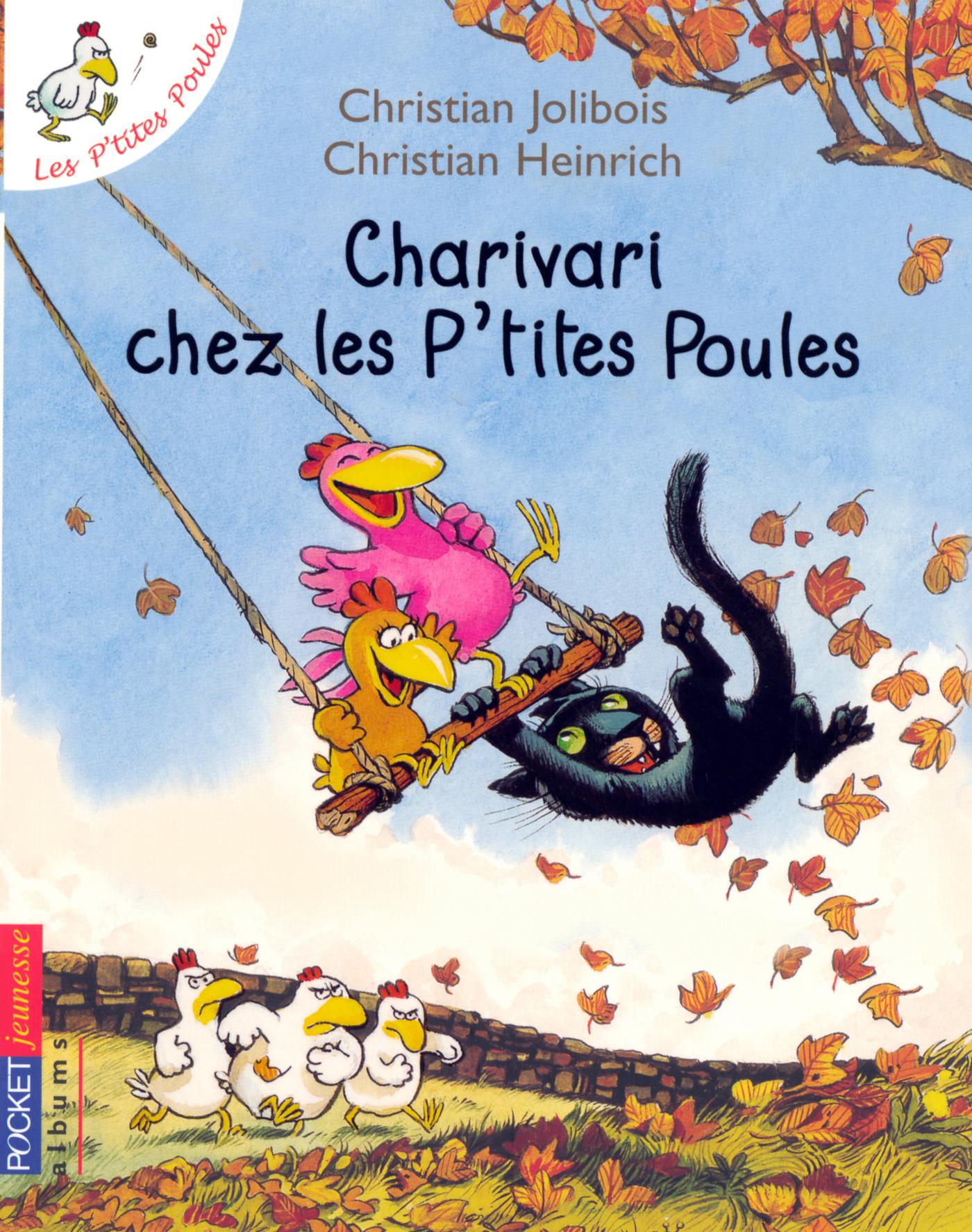 Les P'tites Poules - Charivari chez les P'tites Poules | JOLIBOIS, Christian