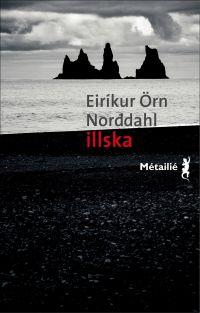 Illska / Le Mal | Eirikur Orn Norddahl (1978-....). Auteur