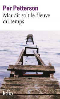 Maudit soit le fleuve du temps | Petterson, Per (1952-....). Auteur