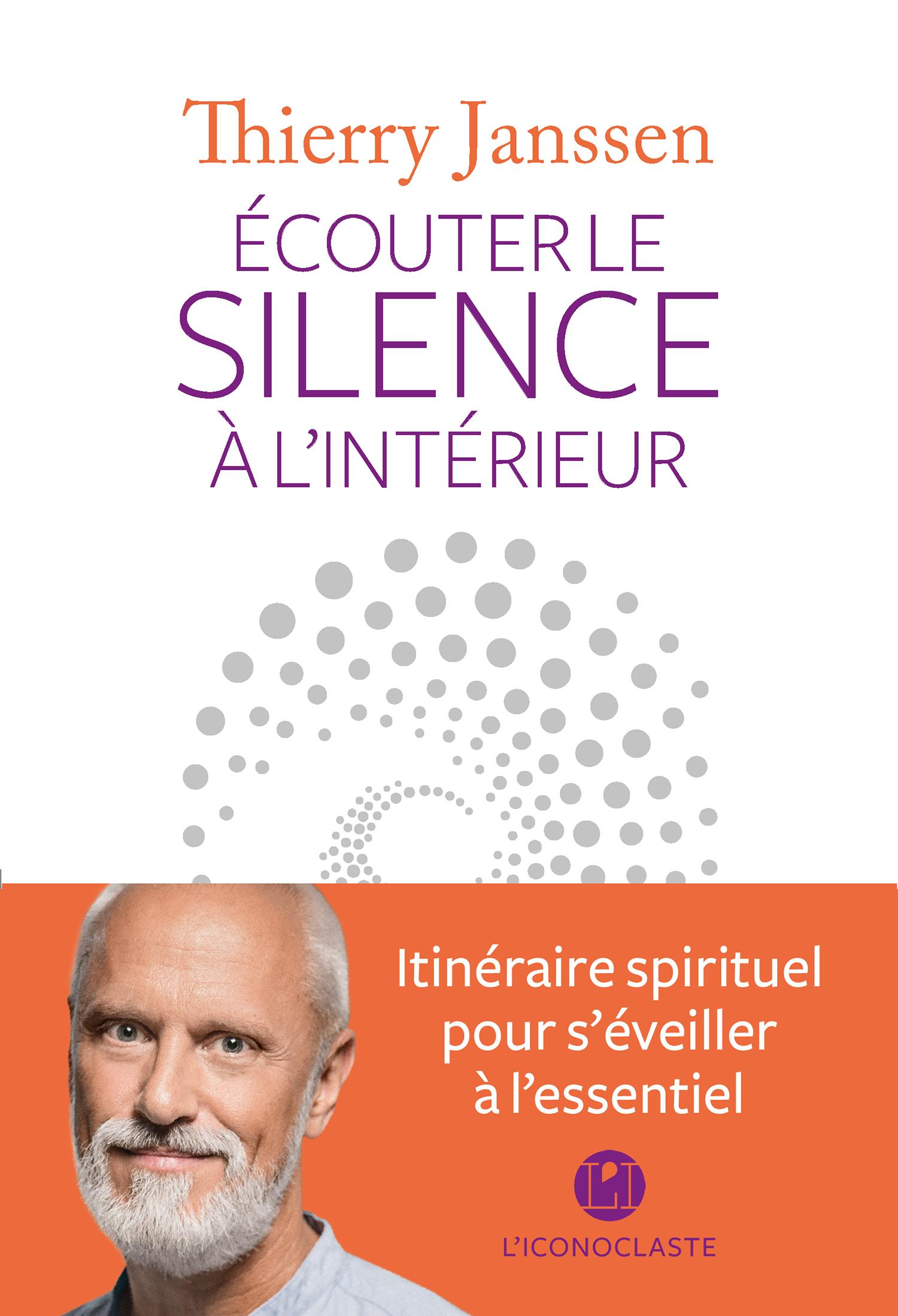Ecouter le silence à l'intérieur | Janssen, Thierry