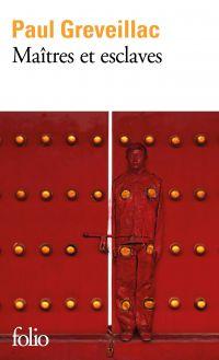 Maîtres et esclaves | Greveillac, Paul (1981-....). Auteur