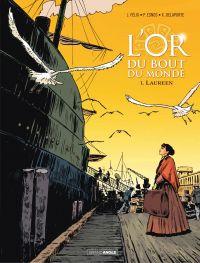 L'Or du bout du monde - Volume 1 | Félix, Jérôme. Auteur