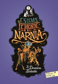 Le Monde de Narnia (Tome 7) - La dernière bataille   Lewis, Clives Staples. Auteur