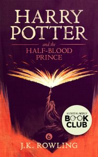 Harry Potter and the Half-Blood Prince | Rowling, J.K.. Auteur