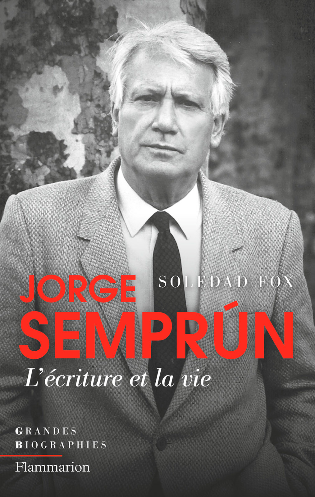 Jorge Semprún. L'écriture et la vie