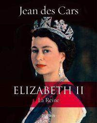 Elizabeth II | des CARS, Jean. Auteur
