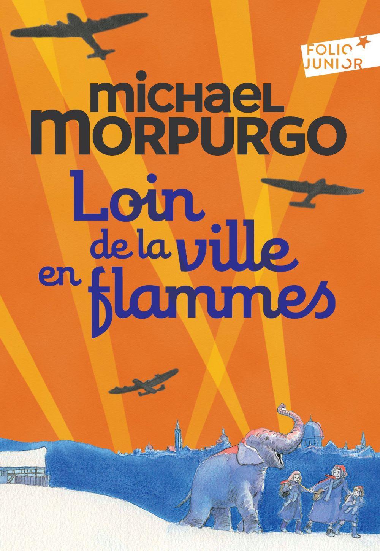Loin de la ville en flammes   Morpurgo, Michael. Auteur