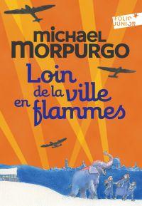 Loin de la ville en flammes | Morpurgo, Michael. Auteur