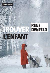 Trouver l'enfant | Denfeld, Rene