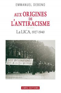 Aux origines de l'antiracisme. La LICA (1927-1940)