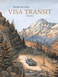Visa Transit (Volume 1) | de Crécy, Nicolas. Auteur