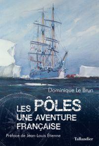 Les Pôles | Le Brun, Dominique (1954-....). Auteur