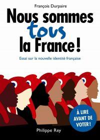 Nous sommes tous la France!...