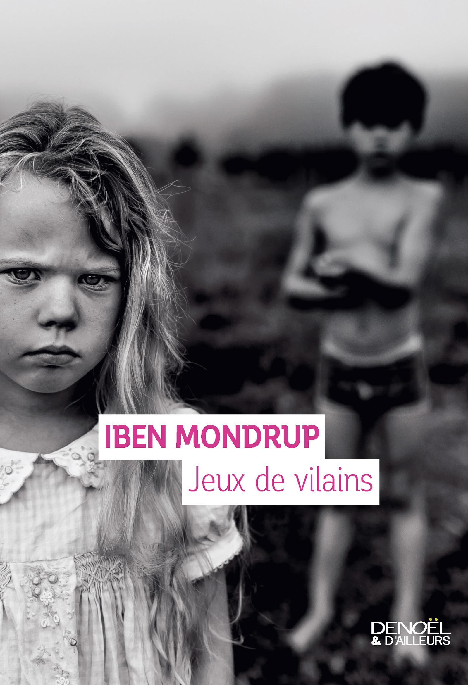 Jeux de vilains | Mondrup, Iben