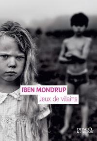 Jeux de vilains | Mondrup, Iben. Auteur