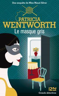 Le masque gris | Wentworth, Patricia (1878-1961). Auteur