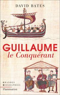 Guillaume le Conquérant | Bates, David. Auteur