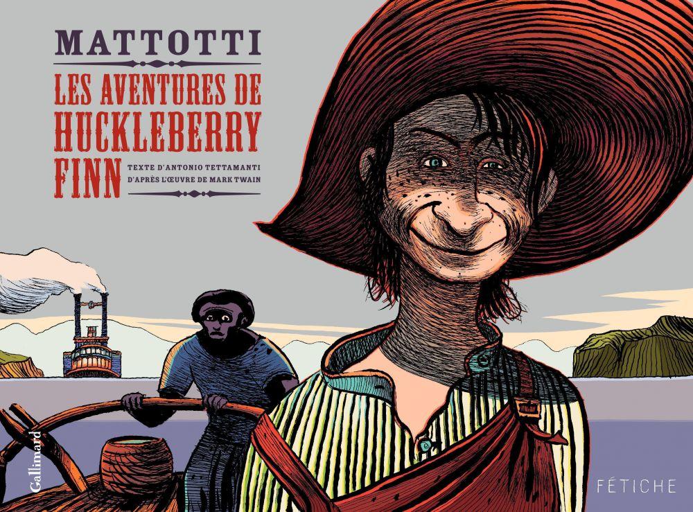 Les Aventures de Huckleberry Finn. D'après l'œuvre de Mark Twain   Tettamanti, Antonio. Auteur