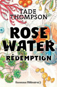 Rosewater (Tome 3) - Rédemption | Thompson, Tade. Auteur