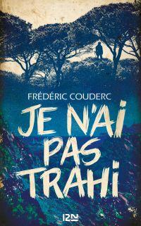 Je n'ai pas trahi | COUDERC, Frédéric. Auteur